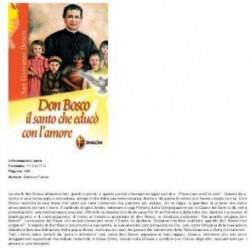 DON BOSCO, IL SANTO CHE EDUCO' CON AMORE