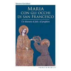 Maria con gli occhi di san Francesco