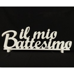 """Scritta legno bianca """"Il Mio Battesimo"""". CM 25x71"""