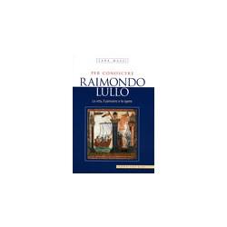 Per conoscere Raimondo Lullo
