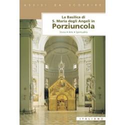 La Basilica di S. Maria degli Angeli in Porziuncola