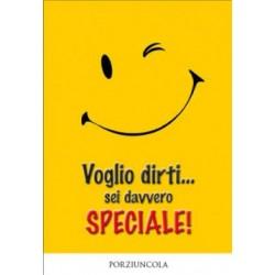 Voglio dirti... sei davvero speciale!